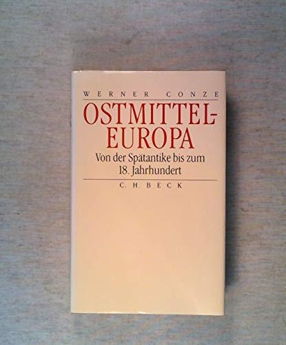 Ostmitteleuropa: Von der Spa?tantike bis zum 18.: Conze, Werner