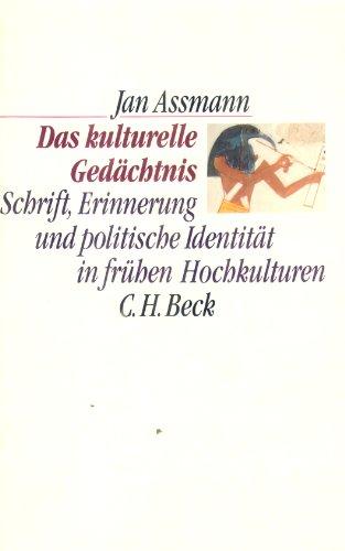 Das kulturelle Gedächtnis. Schrift, Erinnerung und politische: Jan Assmann