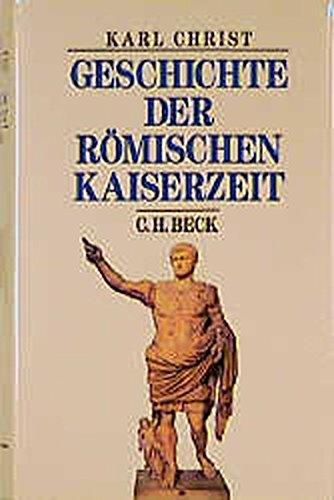 9783406363160: Geschichte der Römischen Kaiserzeit: Von Augustus bis zu Konstantin
