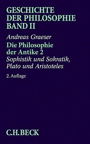 9783406369834: Die Philosophie der Antike 2: Sophistik und Sokratik. Plato und Aristoteles: Bd. 2