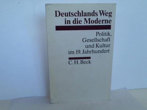 9783406371325: Deutschlands Weg in die Moderne: Politik, Gesellschaft und Kultur im 19. Jahrhundert