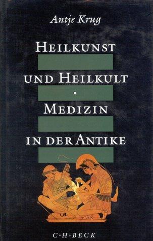 9783406373756: Heilkunst und Heilkult. Medizin in der Antike.