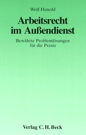9783406373794: Arbeitsrecht im Aussendienst: Bewährte Problemlösungen für die Praxis (Aktuelles Recht für Praktiker) (German Edition)