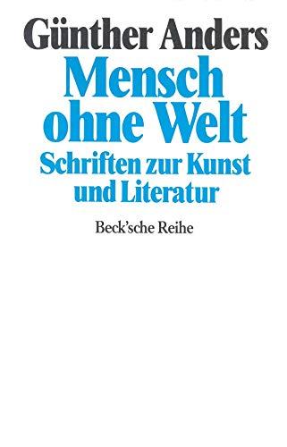 9783406374012: Mensch ohne Welt. Schriften zur Kunst und Literatur.