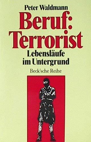 9783406374135: Beruf, Terrorist: Lebenslaufe im Untergrund (Beck'sche Reihe) (German Edition)