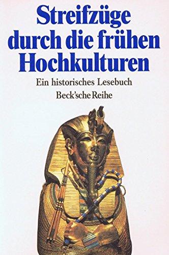 9783406374364: Streifzüge durch die frühen Hochkulturen. Ein historisches Lesebuch