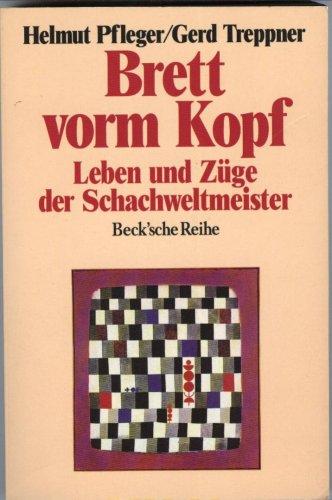 9783406374647: Brett vorm Kopf. Leben und Züge der Schachweltmeister