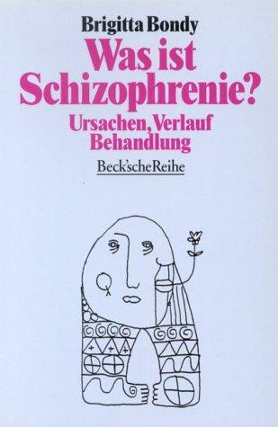 9783406374678: Was ist Schizophrenie? Ursachen, Verlauf, Behandlung.