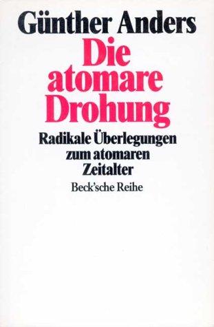 Die atomare Drohung: Anders, Günther