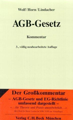 9783406376962: AGB-Gesetz. Gesetz zur Regelung des Rechts der Allgemeinen Geschäftsbedingungen. Kommentar