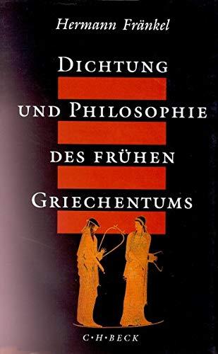 9783406377167: Dichtung und Philosophie des frühen Griechentums: Eine Geschichte der griechischen Epik, Lyrik und Prosa bis zur Mitte des fünften Jahrhunderts