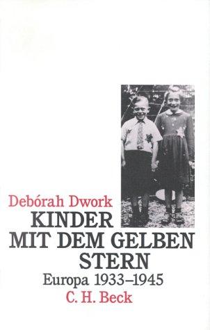 Kinder mit dem gelben Stern. Europa 1933: Dwork, Deborah