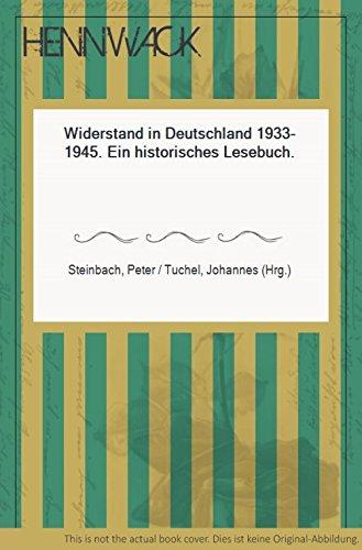 Widerstand in Deutschland, 1933-1945: Ein historisches Lesebuch (German Edition): Steinbach, Peter;...