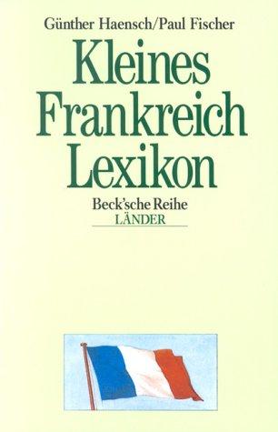 9783406381973: Kleines Frankreich - Lexikon. Wissenswertes über Land und Leute.