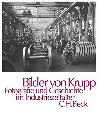 9783406385452: Bilder von Krupp: Fotografie und Geschichte im Industriezeitalter