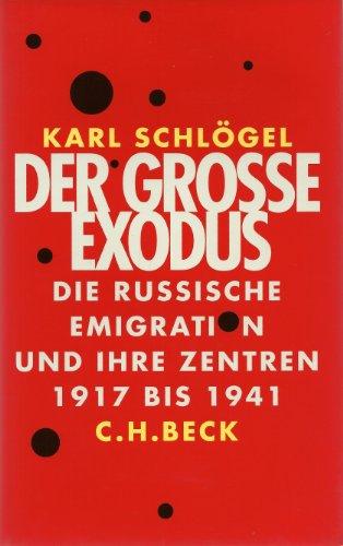 9783406386565: Der grosse Exodus: Die russische Emigration und ihre Zentren, 1917 bis 1941