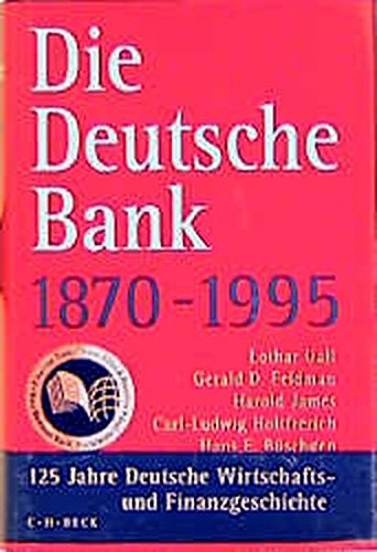 Die Deutsche Bank, 1870-1995 (German Edition): Lothar, Gerald D. Feldman, Harold James,