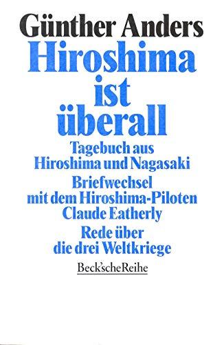 9783406392122: Hiroshima ist überall. Tagebuch aus Hiroshima und Nagasaki.