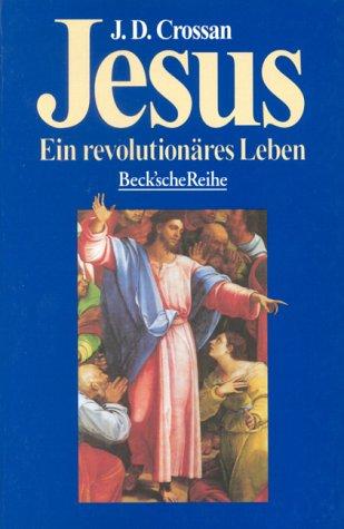 Jesus. Ein revolutionäres Leben. (340639244X) by John Dominic Crossan