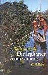 9783406397561: Die Indianer Amazoniens. Völker und Kulturen im Regenwald.