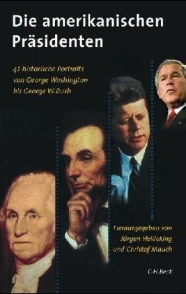 9783406398049: Die amerikanischen Präsidenten. 41 historische Porträts von George Washington bis Bill Clinton