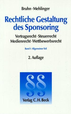 9783406398179: Rechtliche Gestaltung des Sponsoring, Bd.1, Allgemeiner Teil