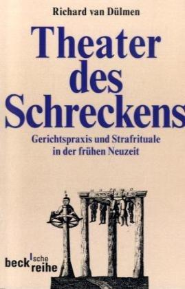 9783406400247: Theater des Schreckens: Gerichtspraxis und Strafrituale in der frühen Neuzeit