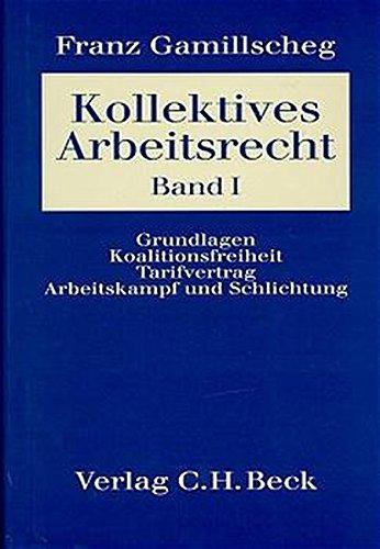 9783406403972: Lehrbuch des Arbeitsrechts 2/1. Kollektives Arbeitsrecht: Grundlagen / Koalitionsfreiheit / Tarifvertrag / Arbeitskampf und Schlichtung
