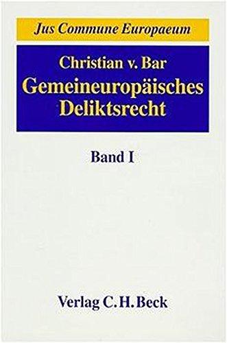 9783406411335: Gemeineuropäisches Deliktsrecht, Bd.1, Die Kernbereiche des Deliktsrechts, seine Angleichung in Europa und seine Einbettung in die Gesamtrechtsordnungen