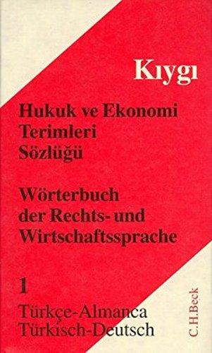 Wörterbuch der Rechts- und Wirtschaftssprache 1. Türkisch - Deutsch: Osman Nazim Kiygi