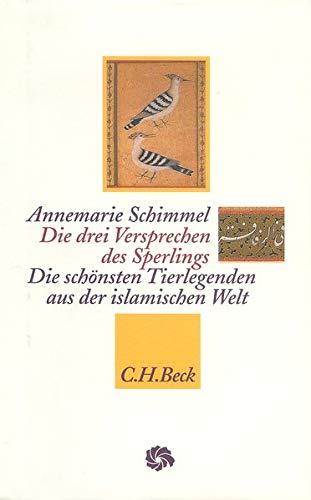 9783406418518: Die drei Versprechen des Sperlings. Die schönsten Tierlegenden aus der islamischen Welt.