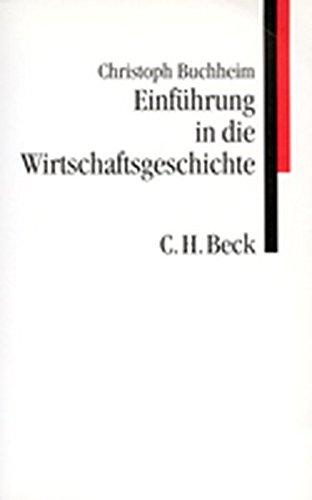 Einführung in die Wirtschaftsgeschichte: Buchheim, Christoph