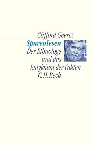 Spurenlesen. Der Ethnologe und das Entgleiten der Fakten. (340641902X) by Clifford Geertz