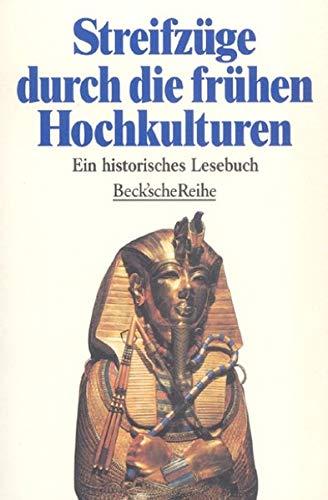 9783406419850: Streifzüge durch die frühen Hochkulturen. Ein historisches Lesebuch