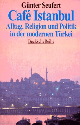 9783406420139: Caf ̌istanbul: Alltag, Religion Und Politik In Der Modernen Trkei