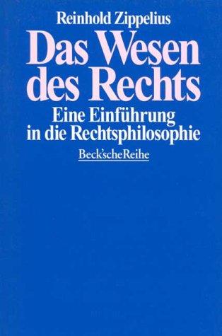 Das Wesen des Rechts : eine Einführung in die Rechtsphilosophie. Beck'sche Reihe ; 1220 - Zippelius, Reinhold
