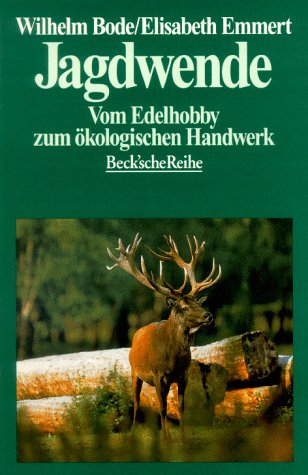 9783406420429: Jagdwende. Vom Edelhobby zum �kologischen Handwerk