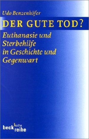 9783406421280: Der gute Tod?: Euthanasie und Sterbehilfe in Geschichte und Gegenwart (Beck'sche Reihe) (German Edition)
