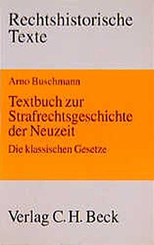 9783406423147: Textbuch zur Strafrechtsgeschichte der Neuzeit: Die klassischen Gesetze