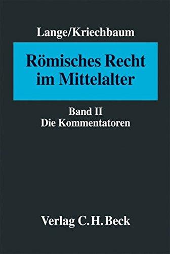 Römisches Recht im Mittelalter 2. Die Kommentatoren: Hermann Lange