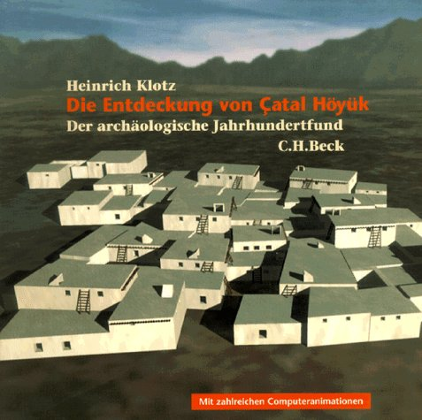 9783406432095: Die Entdeckung von Catal Höyük: Der archäologische Jahrhundertfund