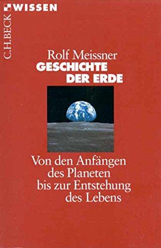 9783406433108: Geschichte der Erde: Von den Anf�ngen des Planeten bis zur Entstehung des Lebens