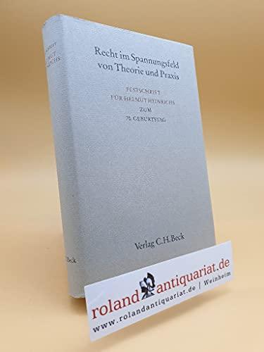 9783406434181: Recht im Spannungsfeld von Theorie und Praxis- Festschrift für Helmut Heinrichs zum 70. Geburtstag