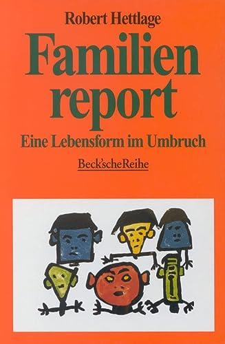 9783406439834: Familienreport: Eine Lebensform im Umbruch