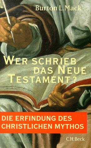9783406440151: Wer schrieb das Neue Testament? Die Erfindung des christlichen Mythos