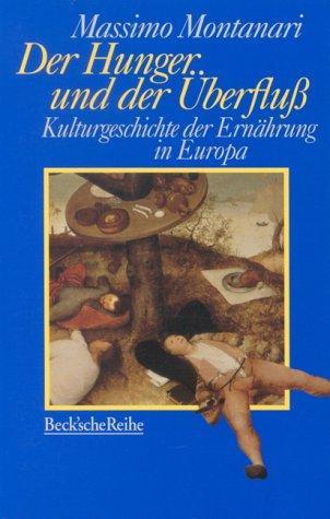 9783406440250: Der Hunger und der Überfluß. Kulturgeschichte der Ernährung in Europa.