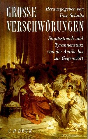 9783406441028: Große Verschwörungen. Staatsstreich und Tyrannensturz von der Antike bis zur Gegenwart