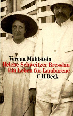 9783406442025: Helene Schweitzer Bresslau: Ein Leben für Lambarene (German Edition)