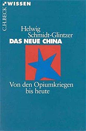 9783406447266: Das neue China. Von den Opiumkriegen bis heute.