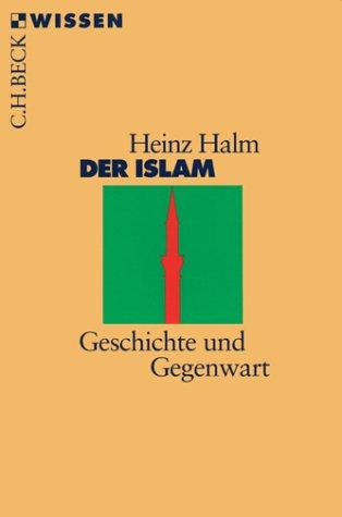 9783406447457: Der Islam: Geschichte und Gegenwart (Wissen in der Beck'schen Reihe) (German Edition)
